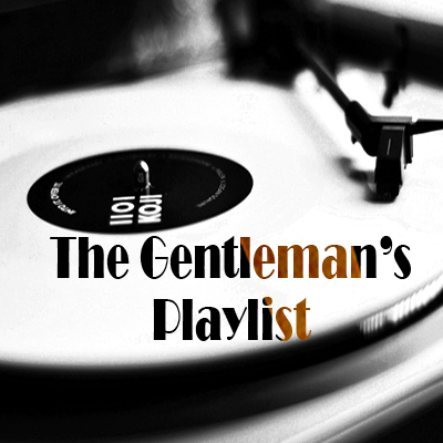 The Gentleman's Playlist